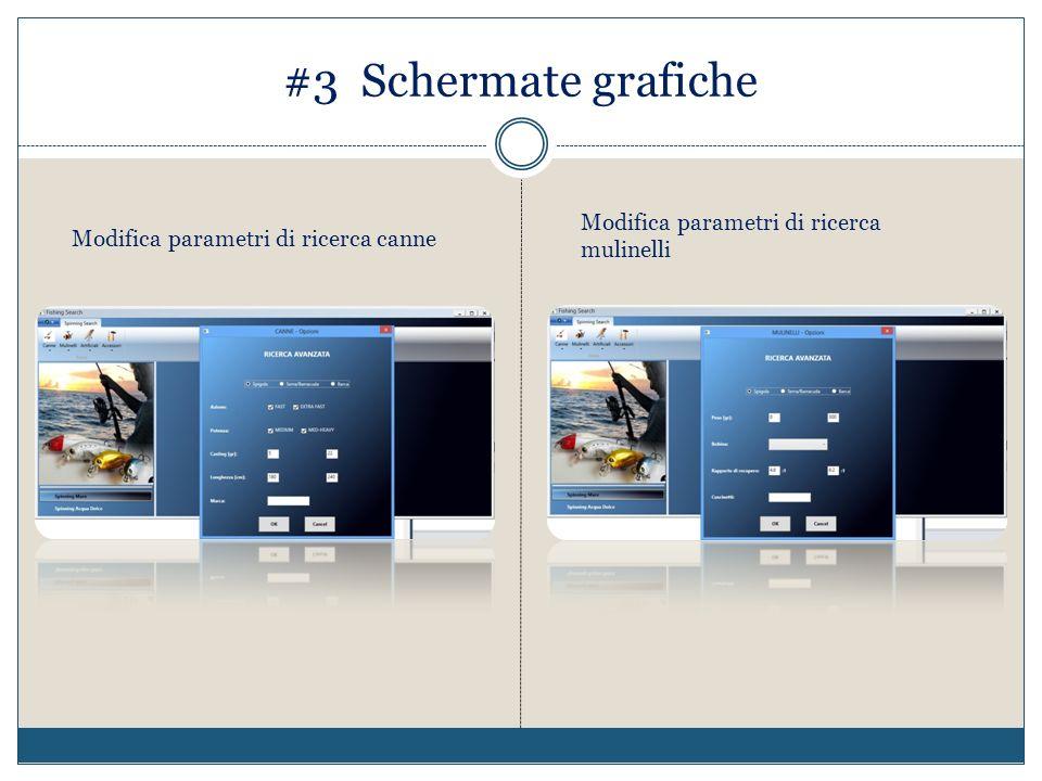 #3 Schermate grafiche Modifica parametri di ricerca canne Modifica parametri di ricerca mulinelli