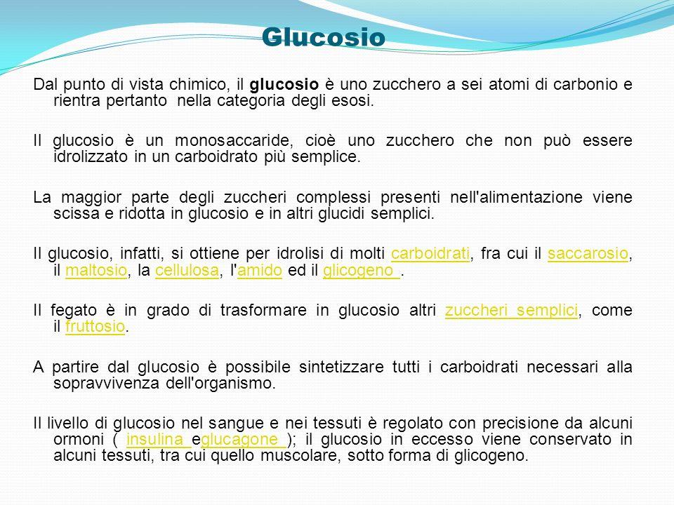 Glucosio Dal punto di vista chimico, il glucosio è uno zucchero a sei atomi di carbonio e rientra pertanto nella categoria degli esosi. Il glucosio è