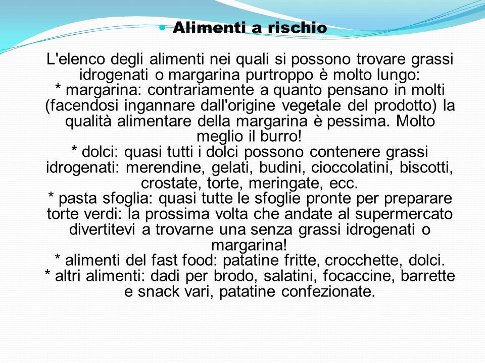 Alimenti a rischio L'elenco degli alimenti nei quali si possono trovare grassi idrogenati o margarina purtroppo è molto lungo: * margarina: contrariam