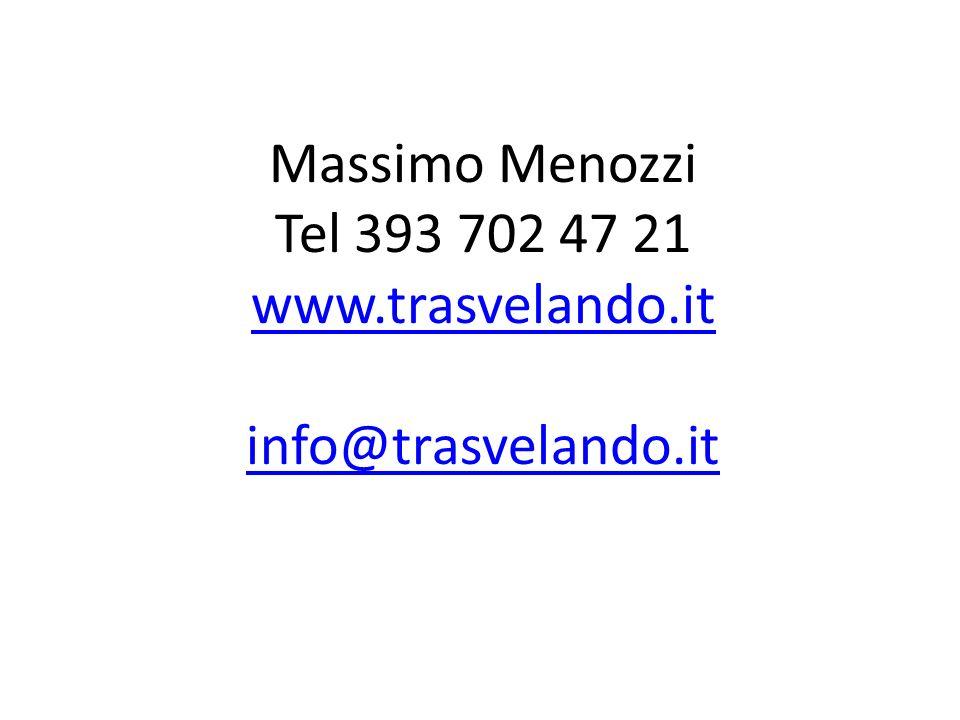 Massimo Menozzi Tel 393 702 47 21 www.trasvelando.it info@trasvelando.it www.trasvelando.it info@trasvelando.it