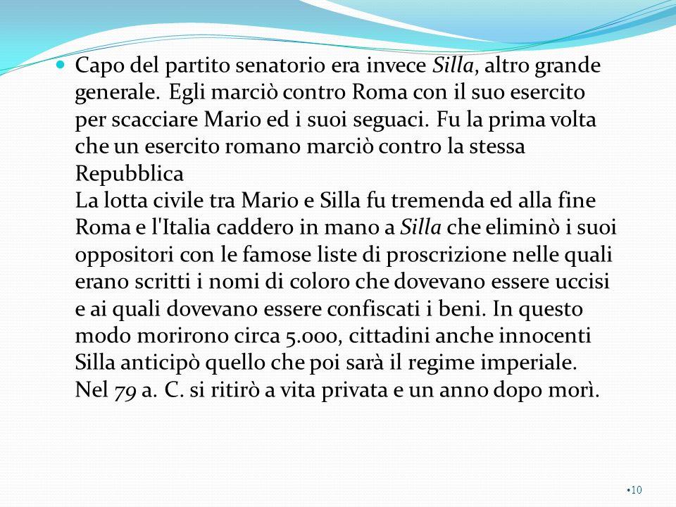 Lucio Sergio Catilina era un nobile romano che dopo la dominazione di Silla desiderava impadronirsi dello stato, su cui esercitare potere assoluto.