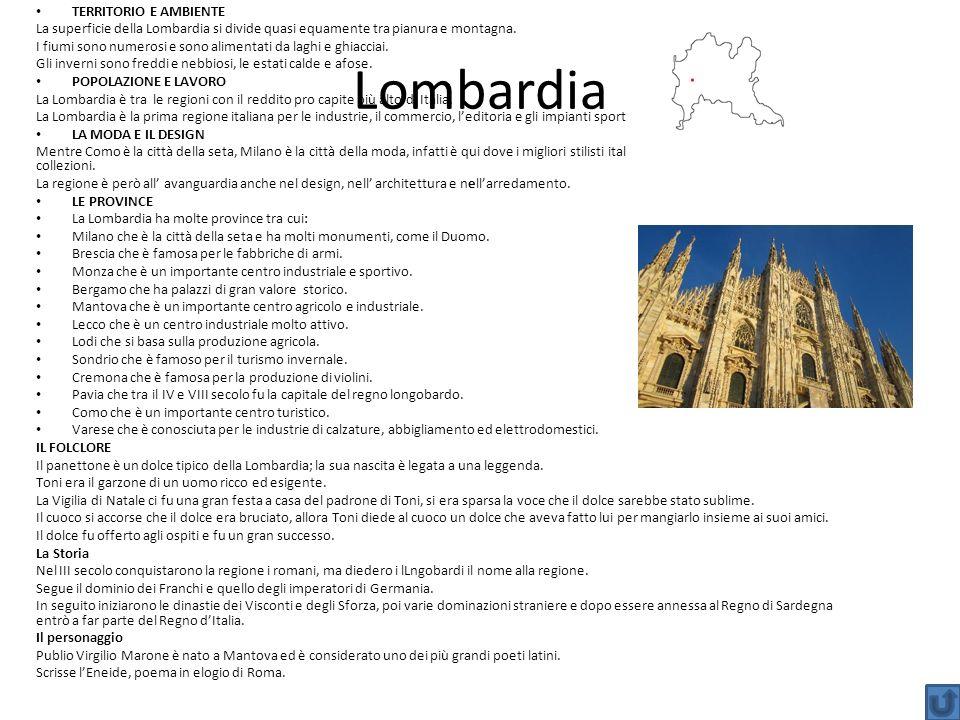 Lombardia TERRITORIO E AMBIENTE La superficie della Lombardia si divide quasi equamente tra pianura e montagna. I fiumi sono numerosi e sono alimentat
