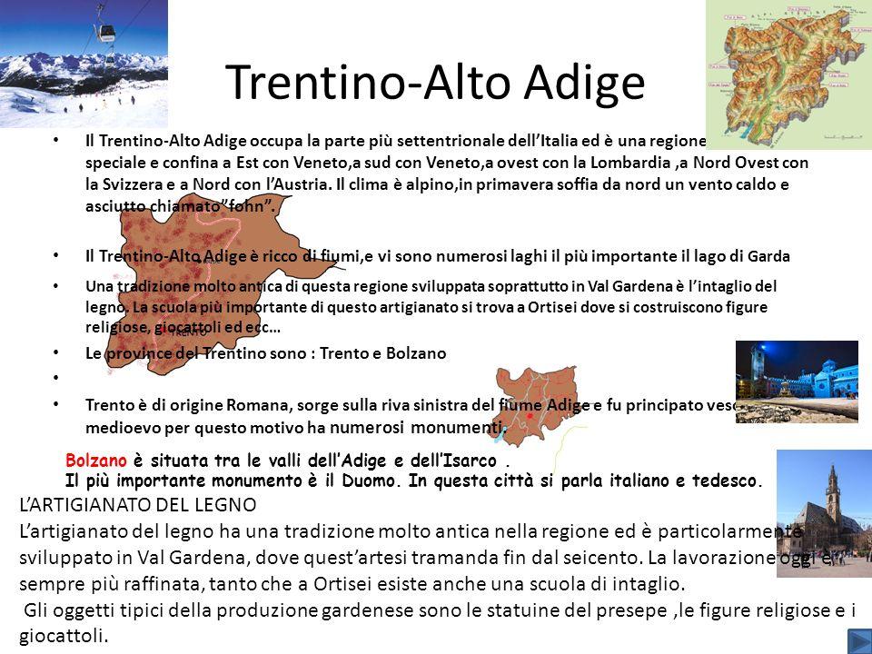 Trentino-Alto Adige Il Trentino-Alto Adige occupa la parte più settentrionale dellItalia ed è una regione a statuto speciale e confina a Est con Venet