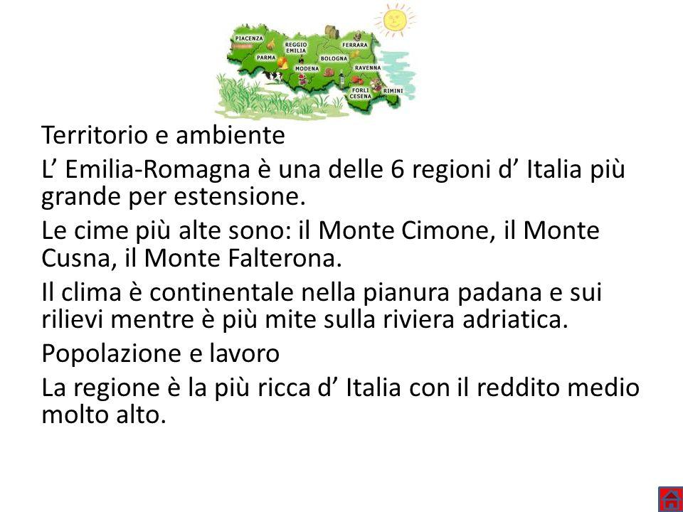 Territorio e ambiente L Emilia-Romagna è una delle 6 regioni d Italia più grande per estensione. Le cime più alte sono: il Monte Cimone, il Monte Cusn