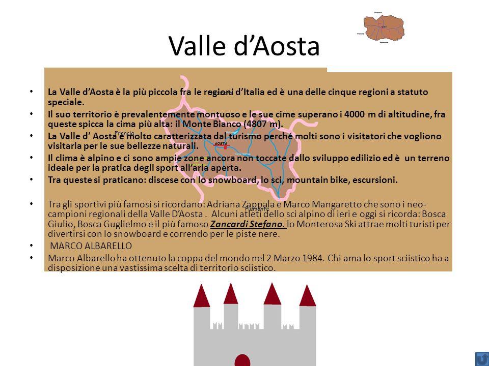 Valle dAosta La Valle dAosta è la più piccola fra le regioni dItalia ed è una delle cinque regioni a statuto speciale. Il suo territorio è prevalentem