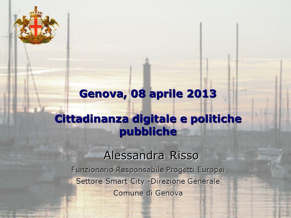 Ufficio Attività Economiche e Internazionali Genova, 08 aprile 2013 Cittadinanza digitale e politiche pubbliche Alessandra Risso Funzionario Responsab