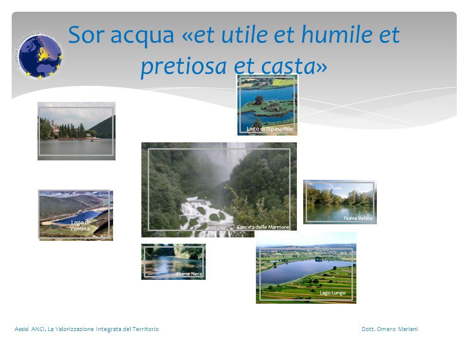 Cascata delle Marmore Lago di Ripasottile Fiume Velino Lago di Ventina Lago Lungo Fiume Nera Assisi ANCI, La Valorizzazione Integrata del Territorio D