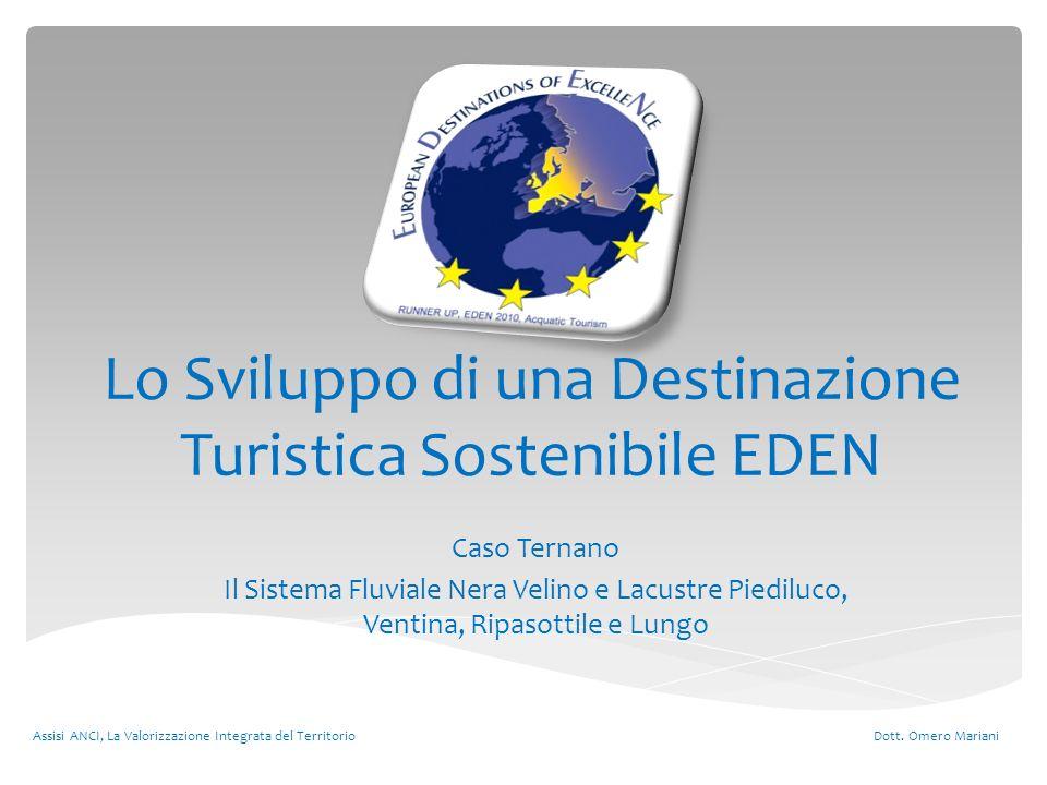 Lo Sviluppo di una Destinazione Turistica Sostenibile EDEN Caso Ternano Il Sistema Fluviale Nera Velino e Lacustre Piediluco, Ventina, Ripasottile e L