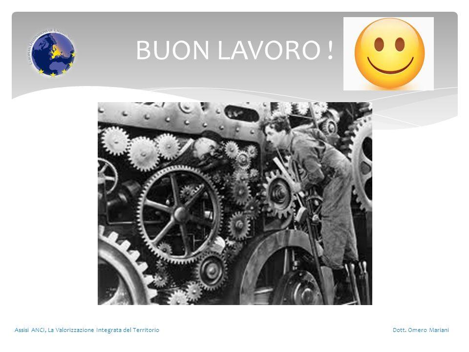 Assisi ANCI, La Valorizzazione Integrata del Territorio Dott. Omero Mariani BUON LAVORO !