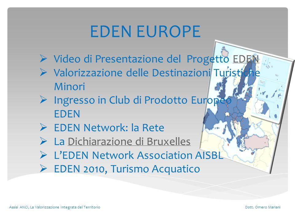 EDEN EUROPE Assisi ANCI, La Valorizzazione Integrata del Territorio Dott. Omero Mariani Video di Presentazione del Progetto EDENEDEN Valorizzazione de
