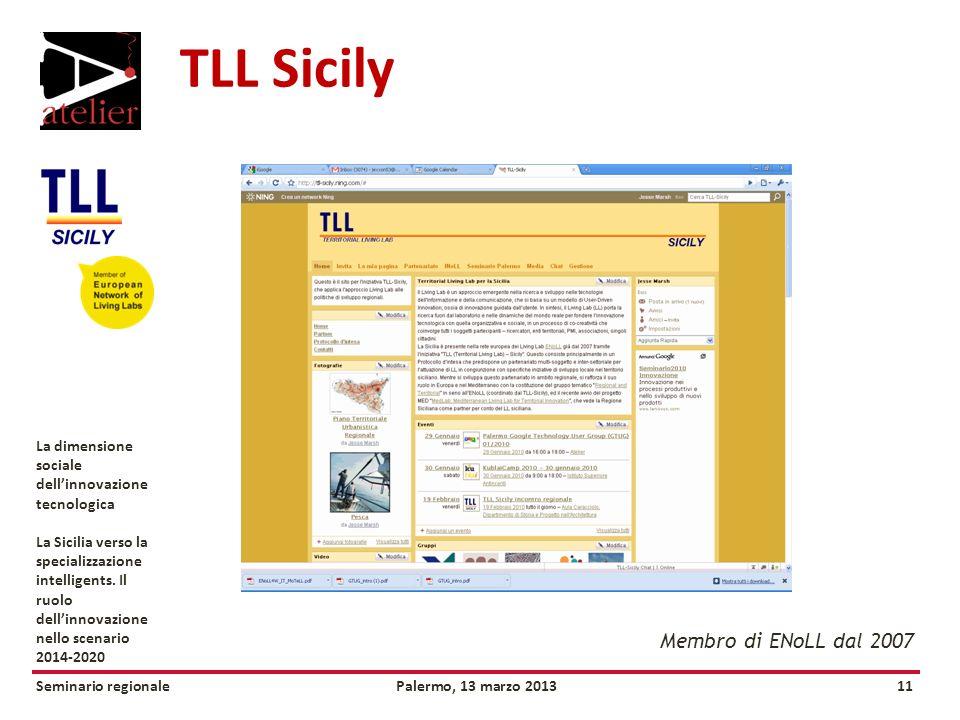 Seminario regionalePalermo, 13 marzo 201311 La dimensione sociale dellinnovazione tecnologica La Sicilia verso la specializzazione intelligents.