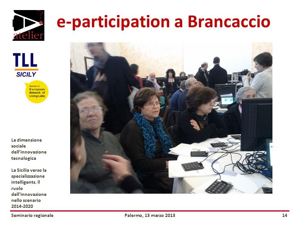 Seminario regionalePalermo, 13 marzo 201314 La dimensione sociale dellinnovazione tecnologica La Sicilia verso la specializzazione intelligents.