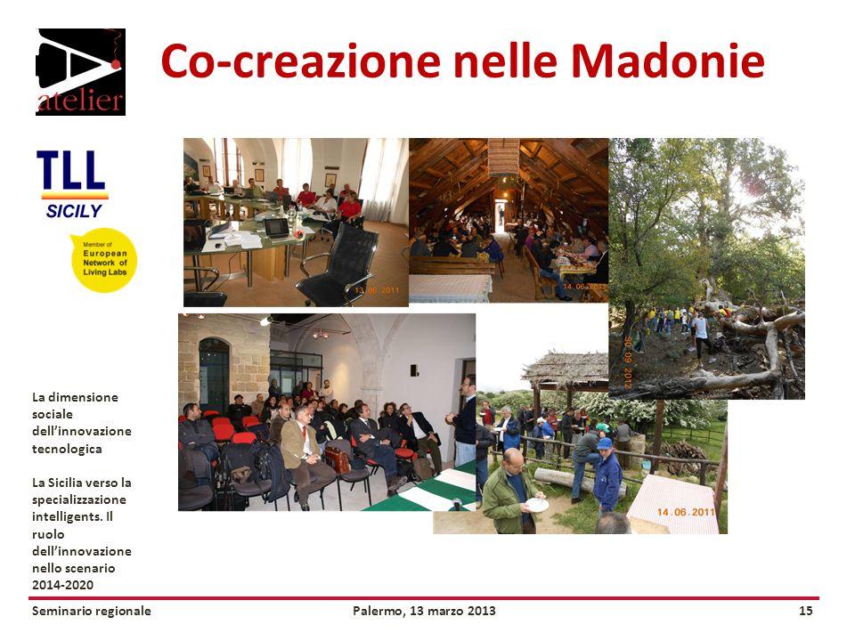 Seminario regionalePalermo, 13 marzo 201315 La dimensione sociale dellinnovazione tecnologica La Sicilia verso la specializzazione intelligents.