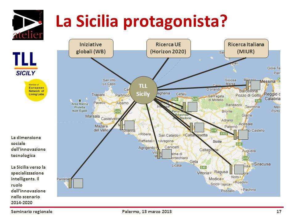 Seminario regionalePalermo, 13 marzo 201317 La dimensione sociale dellinnovazione tecnologica La Sicilia verso la specializzazione intelligents.