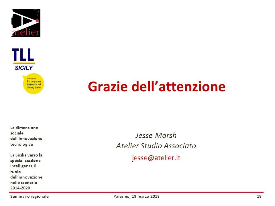 Seminario regionalePalermo, 13 marzo 201318 La dimensione sociale dellinnovazione tecnologica La Sicilia verso la specializzazione intelligents.