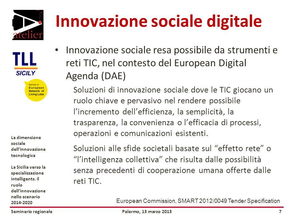 Seminario regionalePalermo, 13 marzo 20137 La dimensione sociale dellinnovazione tecnologica La Sicilia verso la specializzazione intelligents.