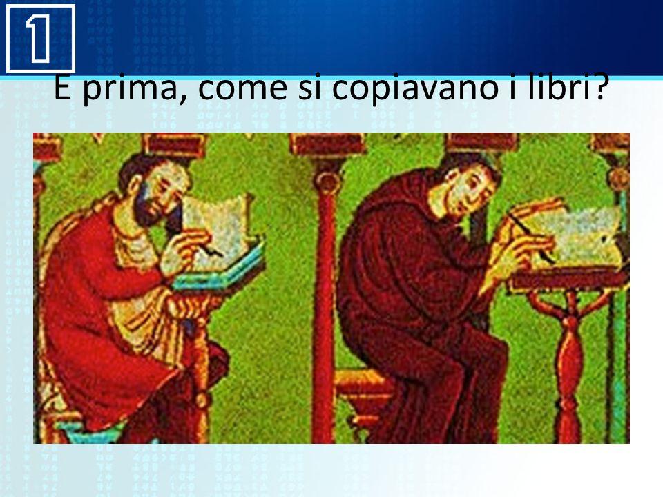 Allora, : 1455 Chi leggeva prima i libri.Chi sapeva ciò che i libri raccontavano.