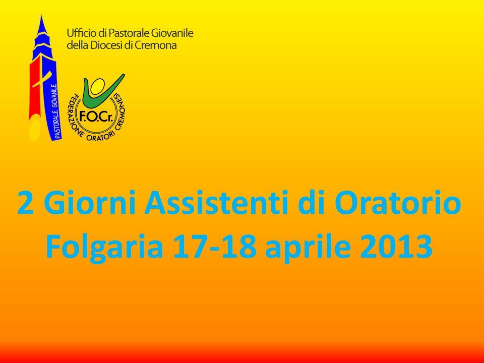2 Giorni Assistenti di Oratorio Folgaria 17-18 aprile 2013