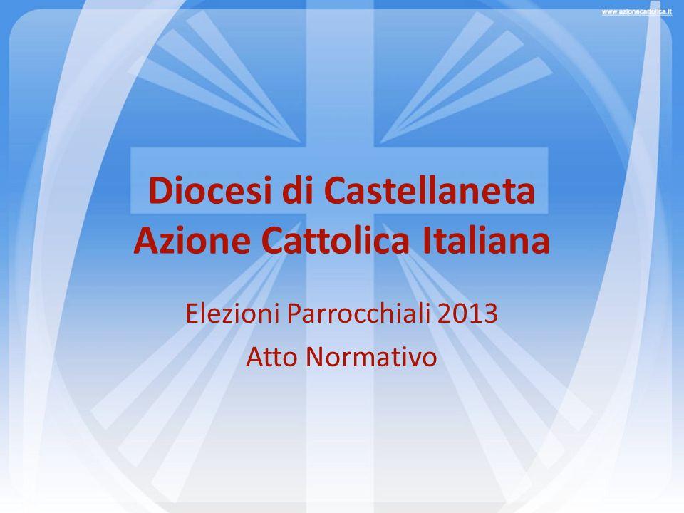 Diocesi di Castellaneta Azione Cattolica Italiana Elezioni Parrocchiali 2013 Atto Normativo
