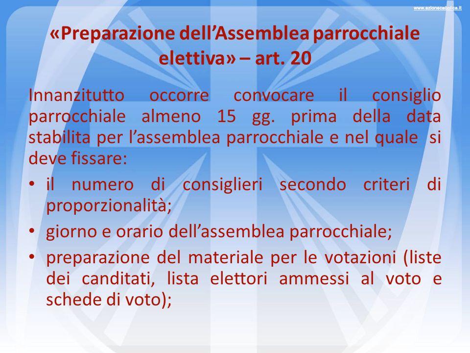 «Preparazione dellAssemblea parrocchiale elettiva» – art. 20 Innanzitutto occorre convocare il consiglio parrocchiale almeno 15 gg. prima della data s