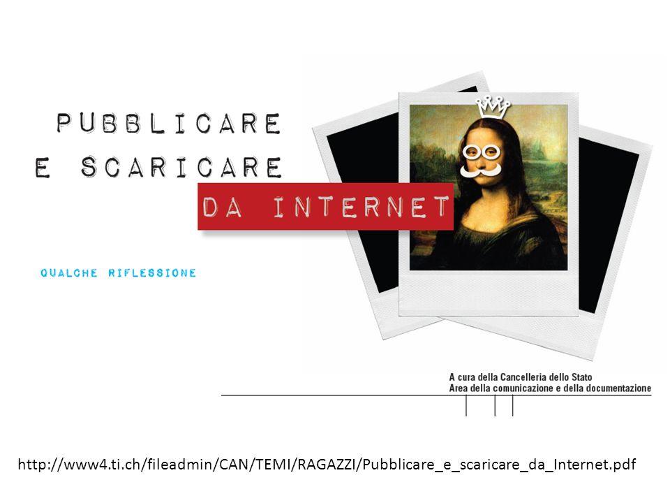 http://www4.ti.ch/fileadmin/CAN/TEMI/RAGAZZI/Pubblicare_e_scaricare_da_Internet.pdf