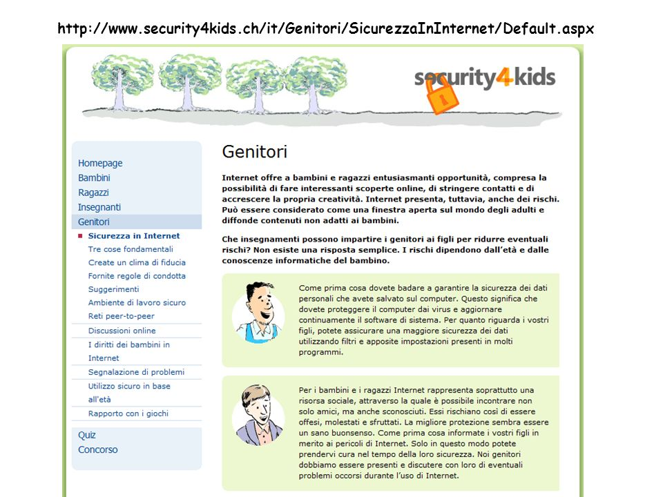 http://www.security4kids.ch/it/Genitori/SicurezzaInInternet/Default.aspx