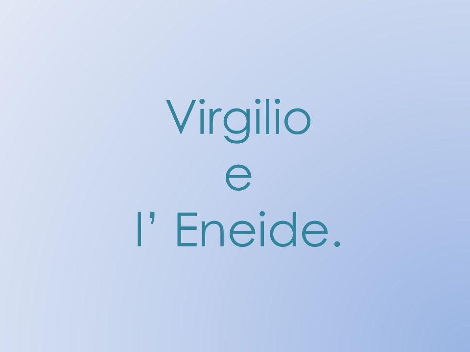 Virgilio e l Eneide.