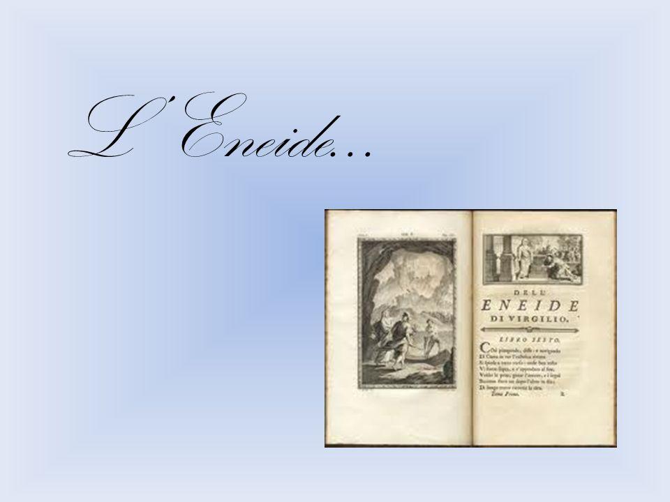 Il poema narra le vicende di Enea, figlio di Venere e di Anchise che intraprende un lungo viaggio verso Occidente e approda nel Lazio.