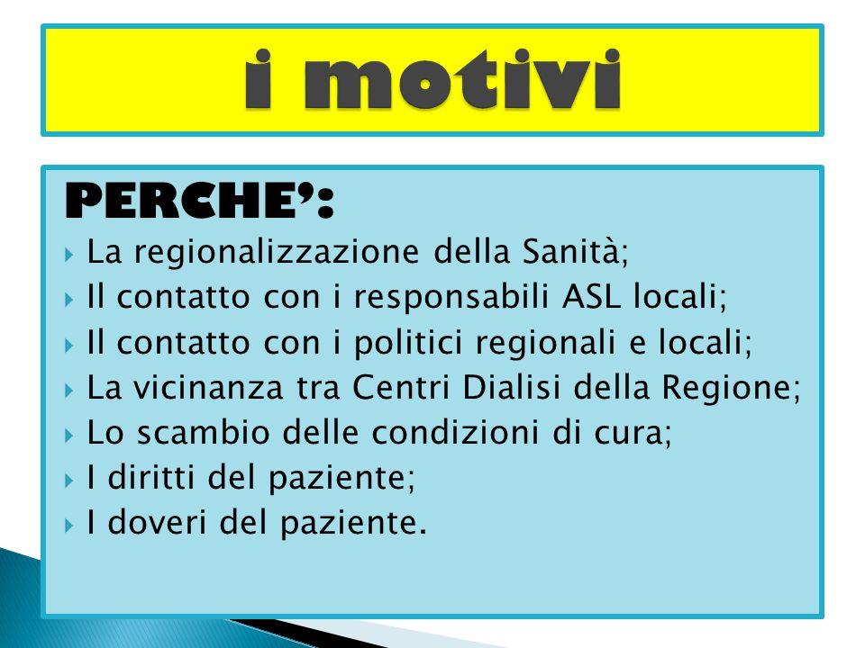 PERCHE: La regionalizzazione della Sanità; Il contatto con i responsabili ASL locali; Il contatto con i politici regionali e locali; La vicinanza tra
