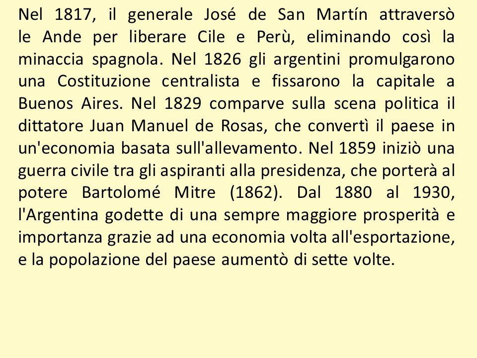 Nel 1817, il generale José de San Martín attraversò le Ande per liberare Cile e Perù, eliminando così la minaccia spagnola. Nel 1826 gli argentini pro