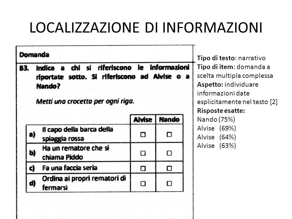 LOCALIZZAZIONE DI INFORMAZIONI Tipo di testo: narrativo Tipo di item: domanda a scelta multipla complessa Aspetto: individuare informazioni date espli