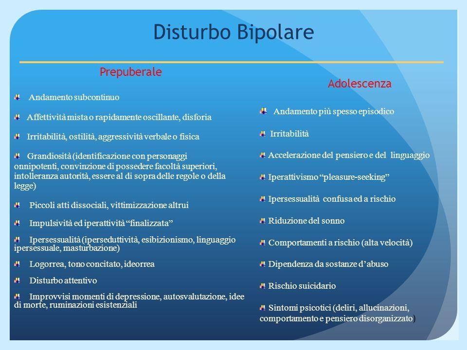 Ottimizzare la diagnosi Anamnesi familiare: presenza di familiarità sia temperamentale che per il disturbo bipolare, importanza dellinfluenza genetica