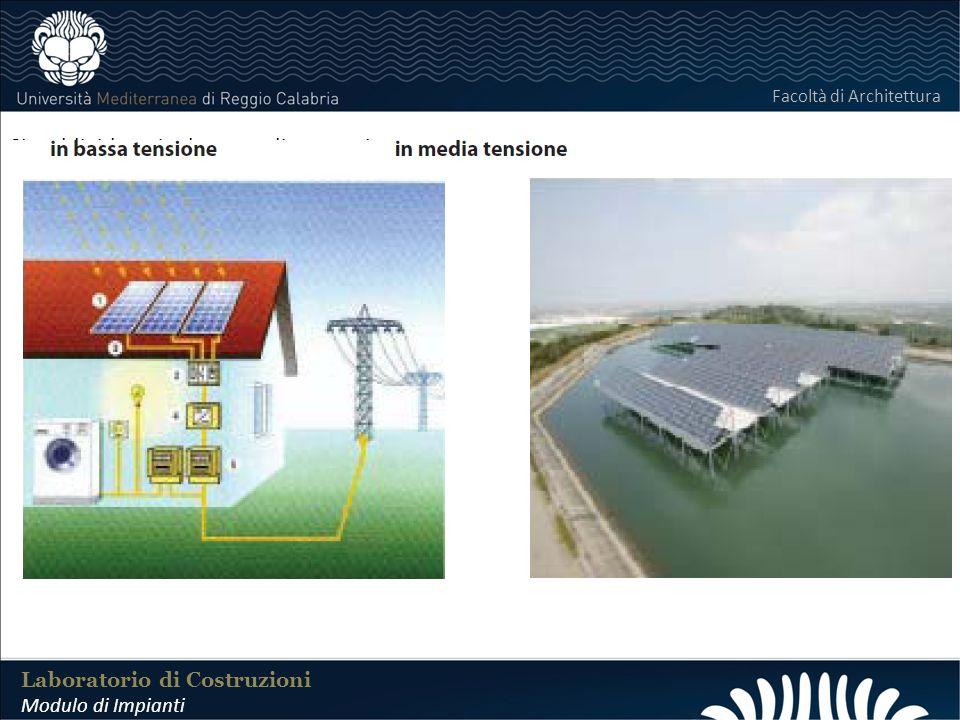 LABORATORIO DI COSTRUZIONI 25 FEBBRAIO 2011 Laboratorio di Costruzioni Modulo di Impianti Facoltà di Architettura Si suddividono in due grandi categor