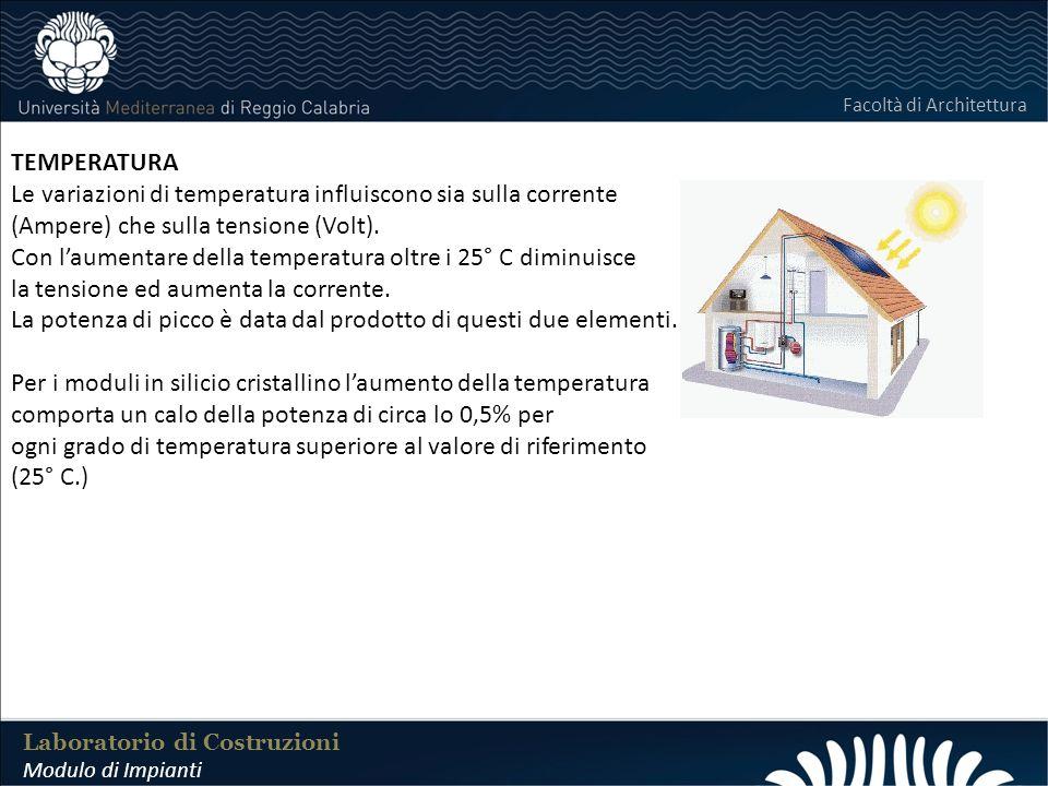 LABORATORIO DI COSTRUZIONI 25 FEBBRAIO 2011 TEMPERATURA Le variazioni di temperatura influiscono sia sulla corrente (Ampere) che sulla tensione (Volt)