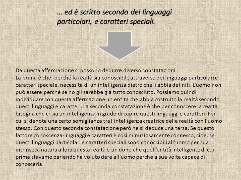 … ed è scritto secondo dei linguaggi particolari, e caratteri speciali. Da questa affermazione si possono dedurre diverso constatazioni. La prima è ch