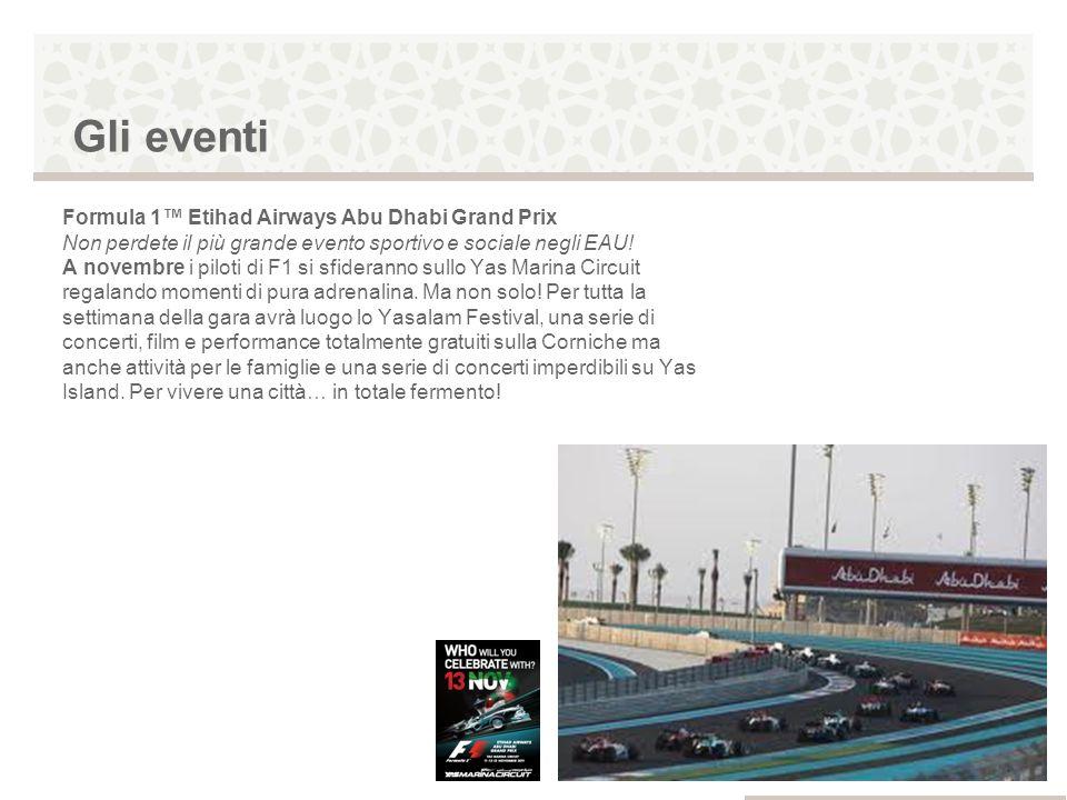 Gli eventi Formula 1 Etihad Airways Abu Dhabi Grand Prix Non perdete il più grande evento sportivo e sociale negli EAU! A novembre i piloti di F1 si s