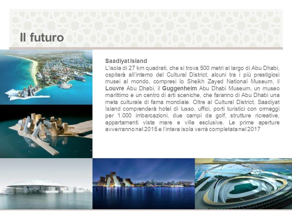 Il futuro Saadiyat Island Lisola di 27 km quadrati, che si trova 500 metri al largo di Abu Dhabi, ospiterà allinterno del Cultural District, alcuni tr