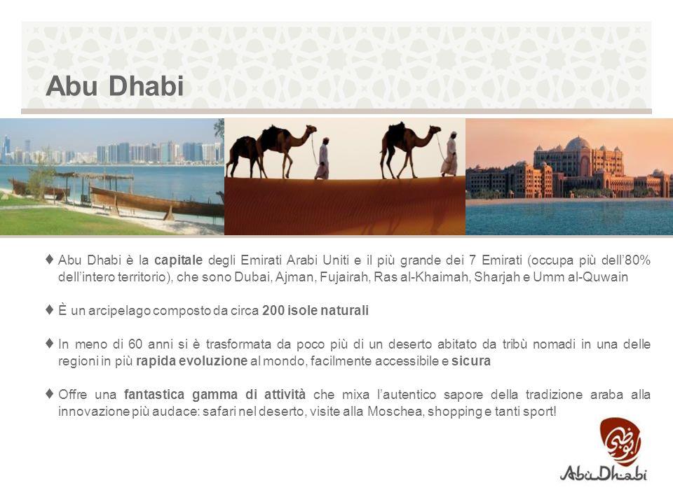 Abu Dhabi Abu Dhabi è la capitale degli Emirati Arabi Uniti e il più grande dei 7 Emirati (occupa più dell80% dellintero territorio), che sono Dubai,