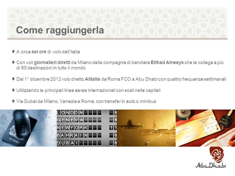 Come raggiungerla A circa sei ore di volo dallItalia Con voli giornalieri diretti da Milano della compagnia di bandiera Etihad Airways che la collega
