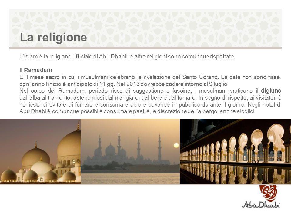 La religione LIslam è la religione ufficiale di Abu Dhabi; le altre religioni sono comunque rispettate. Il Ramadam È il mese sacro in cui i musulmani