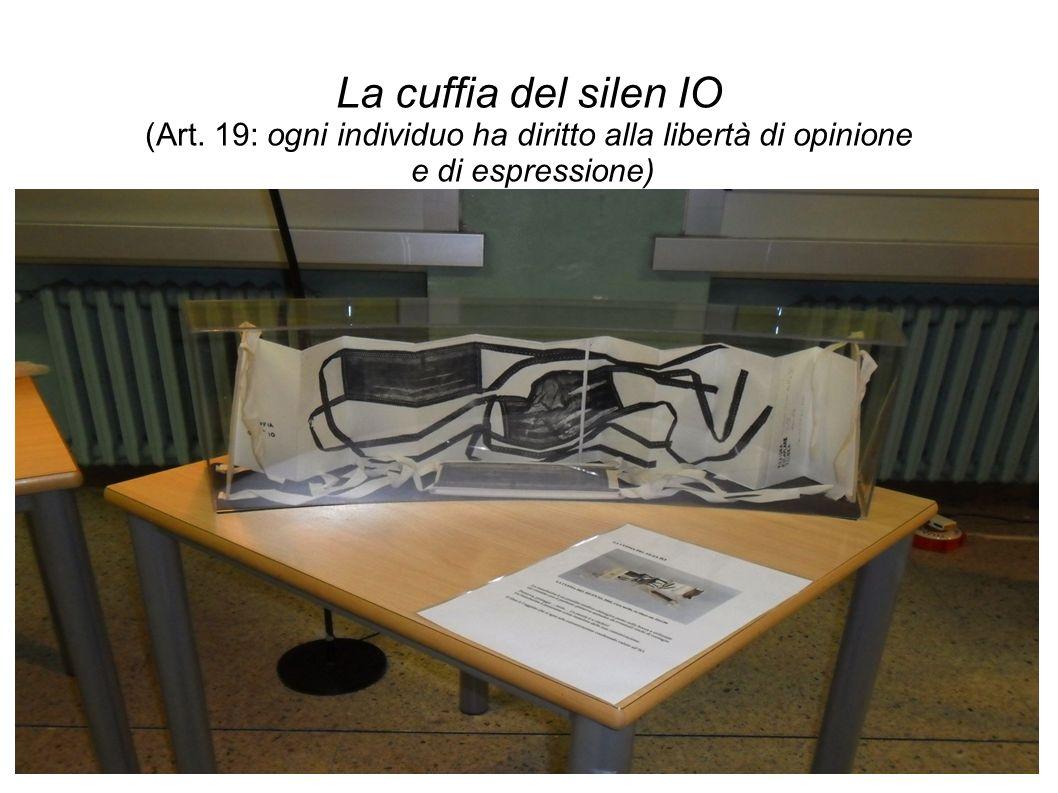 La cuffia del silen IO (Art. 19: ogni individuo ha diritto alla libertà di opinione e di espressione)