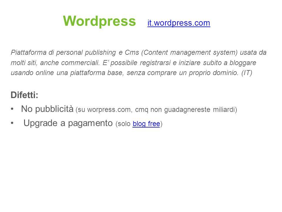Wordpress it.wordpress.com it.wordpress.com Piattaforma di personal publishing e Cms (Content management system) usata da molti siti, anche commercial