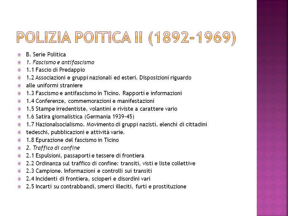 B. Serie Politica 1. Fascismo e antifascismo 1.1 Fascio di Predappio 1.2 Associazioni e gruppi nazionali ed esteri. Disposizioni riguardo alle uniform