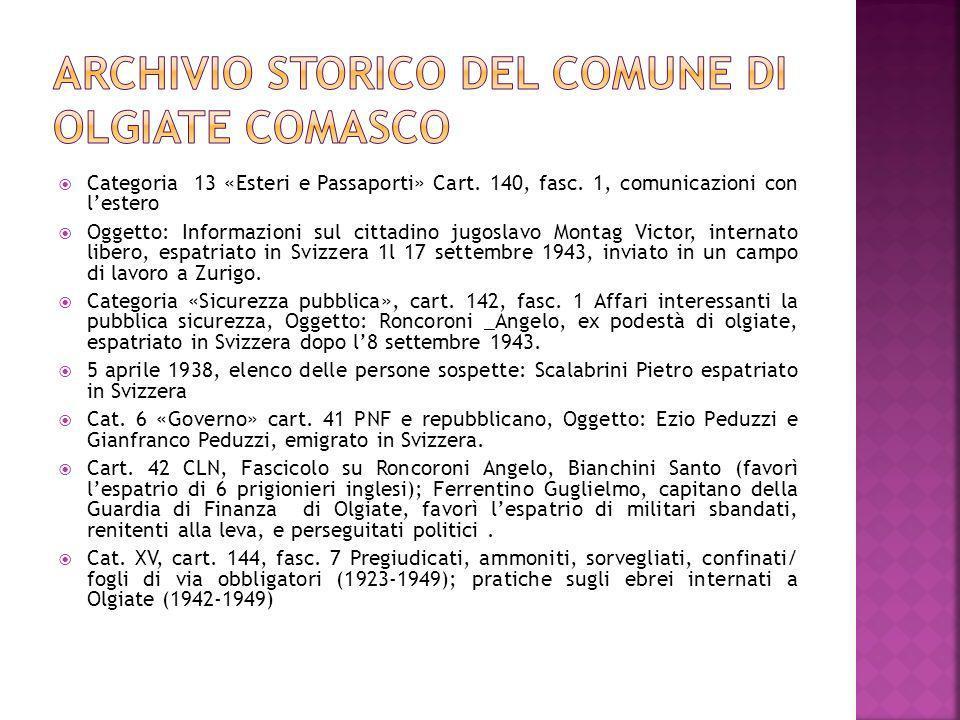 Categoria 13 «Esteri e Passaporti» Cart. 140, fasc. 1, comunicazioni con lestero Oggetto: Informazioni sul cittadino jugoslavo Montag Victor, internat