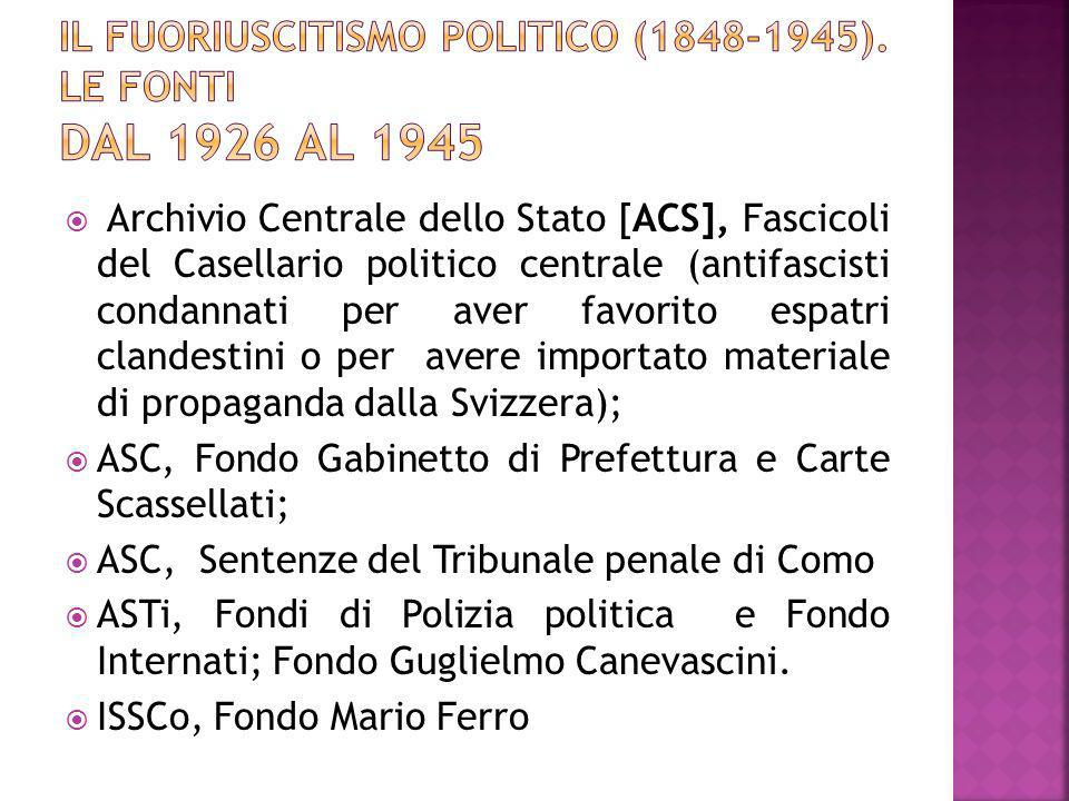 Archivio Centrale dello Stato [ACS], Fascicoli del Casellario politico centrale (antifascisti condannati per aver favorito espatri clandestini o per a