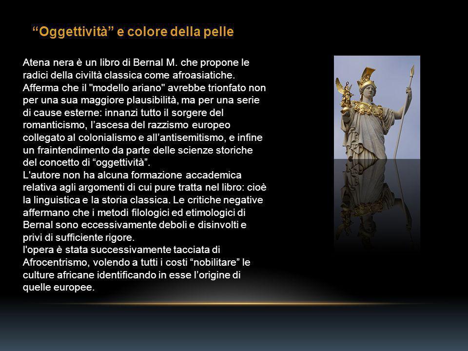 Atena nera è un libro di Bernal M. che propone le radici della civiltà classica come afroasiatiche.