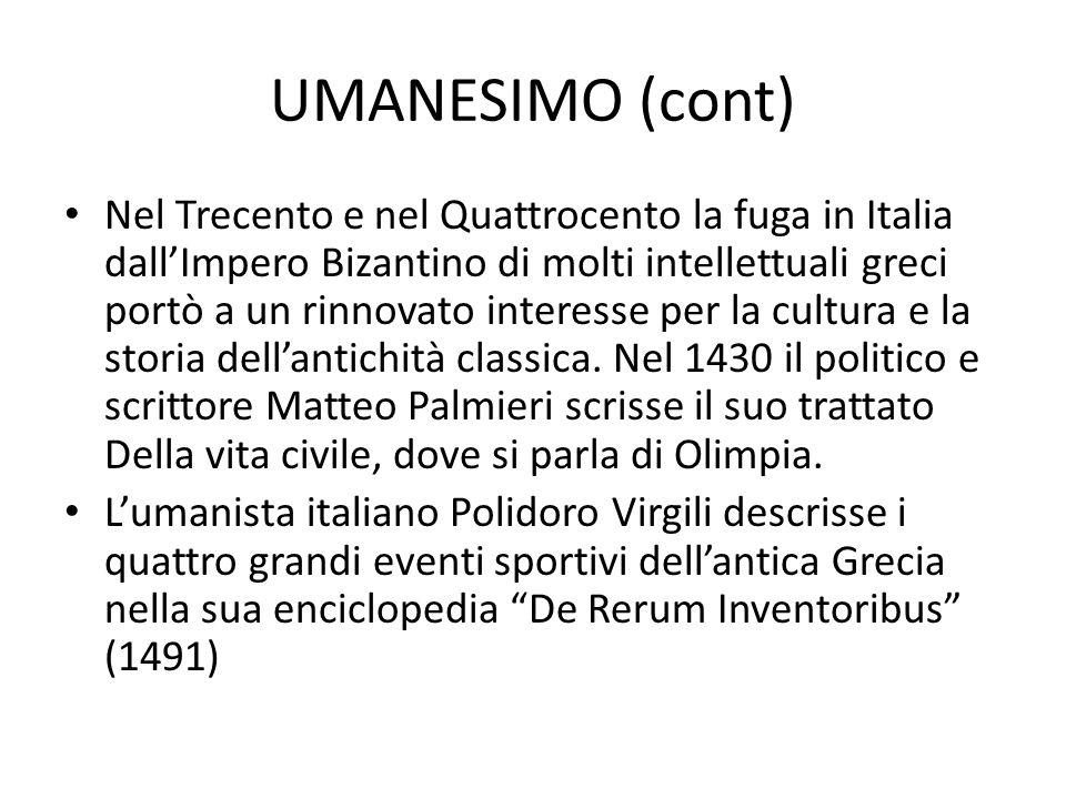 UMANESIMO (cont) Nel Trecento e nel Quattrocento la fuga in Italia dallImpero Bizantino di molti intellettuali greci portò a un rinnovato interesse pe