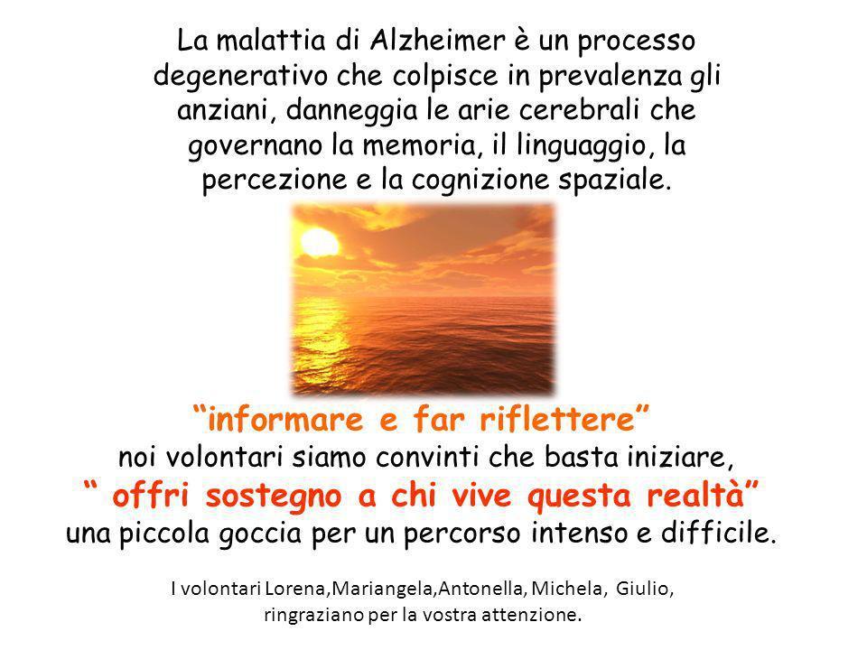 La malattia di Alzheimer è un processo degenerativo che colpisce in prevalenza gli anziani, danneggia le arie cerebrali che governano la memoria, il l