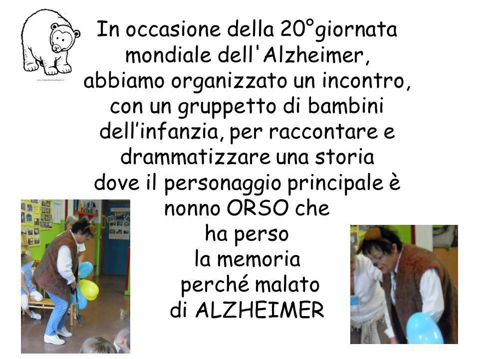 In occasione della 20°giornata mondiale dell'Alzheimer, abbiamo organizzato un incontro, con un gruppetto di bambini dellinfanzia, per raccontare e dr
