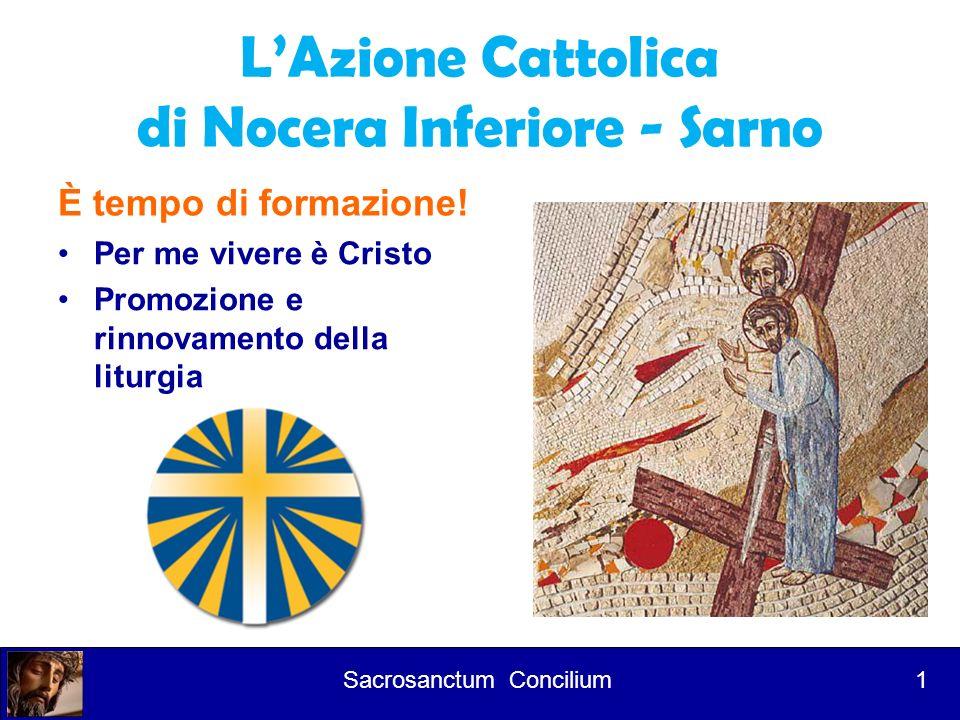 Corso per lettori 1° Intervento il Concilio Vaticano II Costituzione sulla sacra liturgia Sacrosanctum Concilium (SC) 2 Sacrosanctum Concilium 2 Diocesi di Nocera Inferiore - Sarno – Azione Cattolica